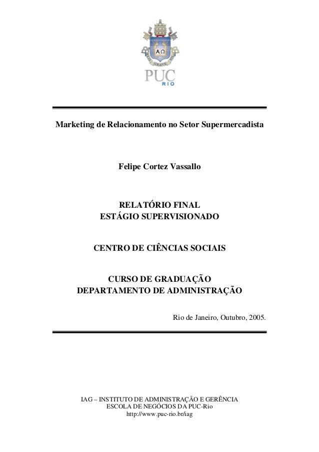 IAG – INSTITUTO DE ADMINISTRAÇÃO E GERÊNCIA ESCOLA DE NEGÓCIOS DA PUC-Rio http://www.puc-rio.br/iag Marketing de Relaciona...