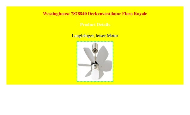 Westinghouse 7878840 Deckenventilator Flora Royale