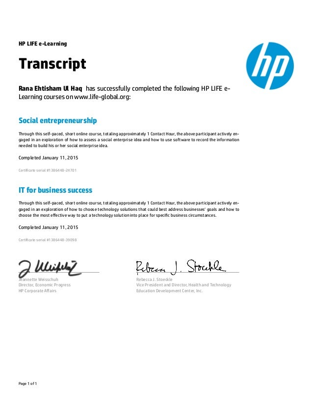 HP LIFE e-Learning Transcript Rana Ehtisham Ul Haq has successfully completed the following HP LIFE e- Learning courses on...