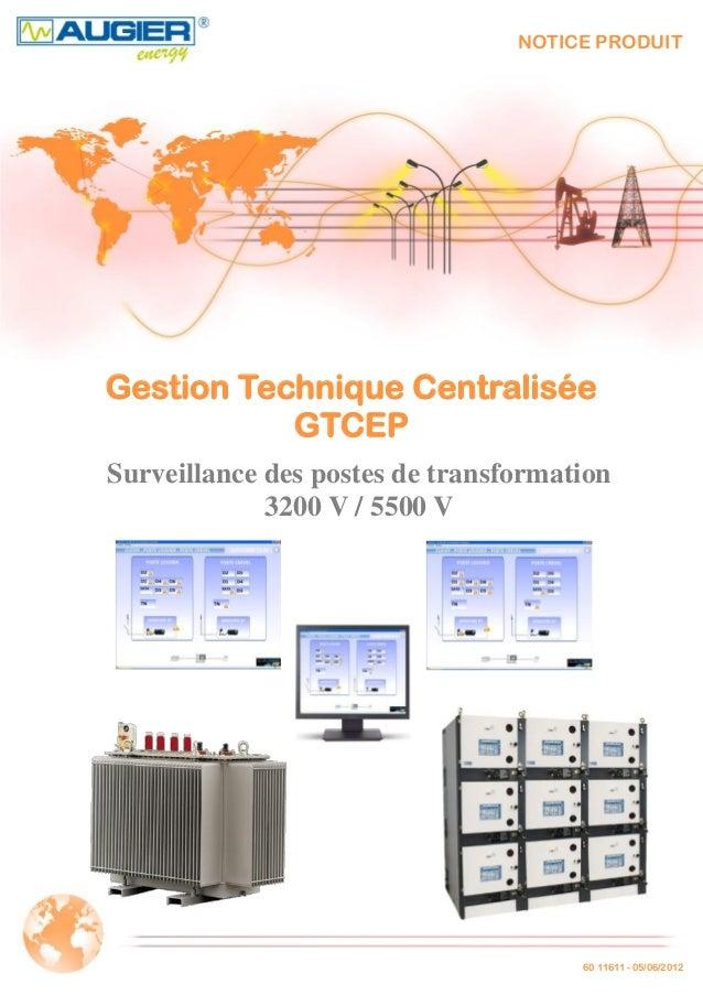 1 Pour réseau Haute Tension Intermédiaire 60 11611 - 05/06/2012 NOTICE PRODUIT Gestion Technique Centralisée GTCEP Surveil...