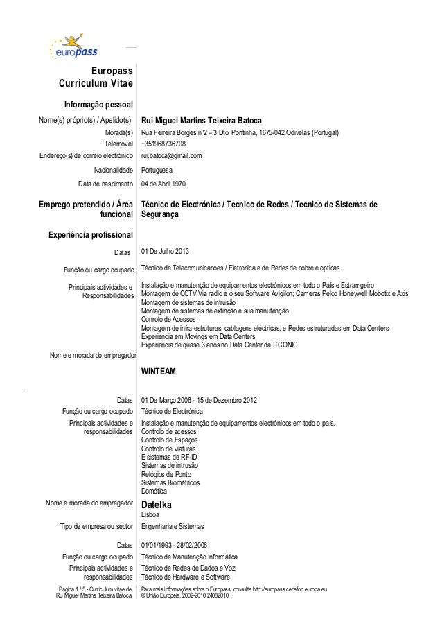 Europass Curriculum Vitae Informação pessoal Nome(s) próprio(s) / Apelido(s) Rui Miguel Martins Teixeira Batoca Morada(s) ...
