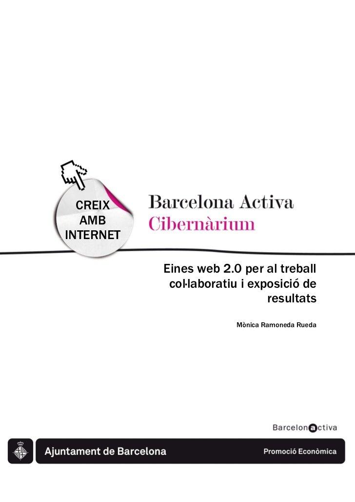 CREIX   AMBINTERNET    T           Eines web 2.0 per al treball            col—laboratiu i exposició de                   ...