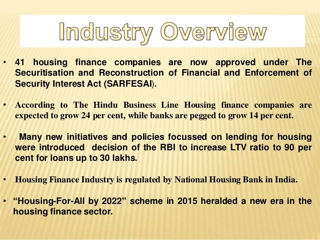 • 41 housing finance companies are now approved under The Securitisation and Reconstruction of Financial and Enforcement o...