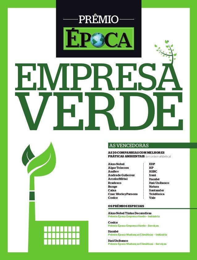 Prêmio EmPrEsa VErdE OS PRÊMIOS eSPecIaIS Akzo Nobel Algar Telecom AmBev Andrade Gutierrez ArcelorMittal Bradesco Bunge Ca...