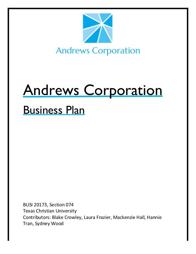 Andrews Corporation Business Plan 	    	    	    	    	    	    	    BUSI	   20173,	   Section	   07...