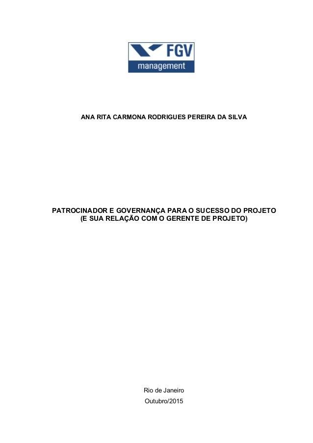 ANA RITA CARMONA RODRIGUES PEREIRA DA SILVA PATROCINADOR E GOVERNANÇA PARA O SUCESSO DO PROJETO (E SUA RELAÇÃO...