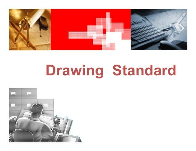 Drawing StandardDrawing Standard