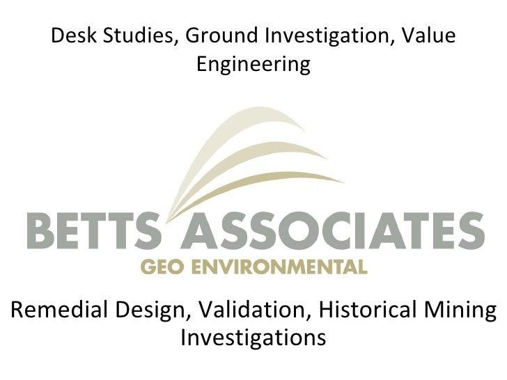 Desk Studies, Ground Investigation, Value Engineering Remedial Design, Validation, Historical Mining Investigations