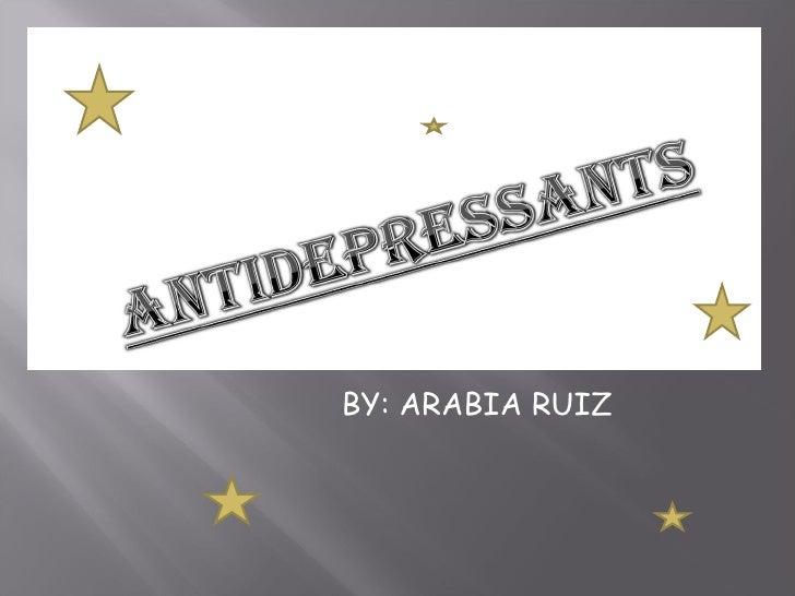 BY: ARABIA RUIZ