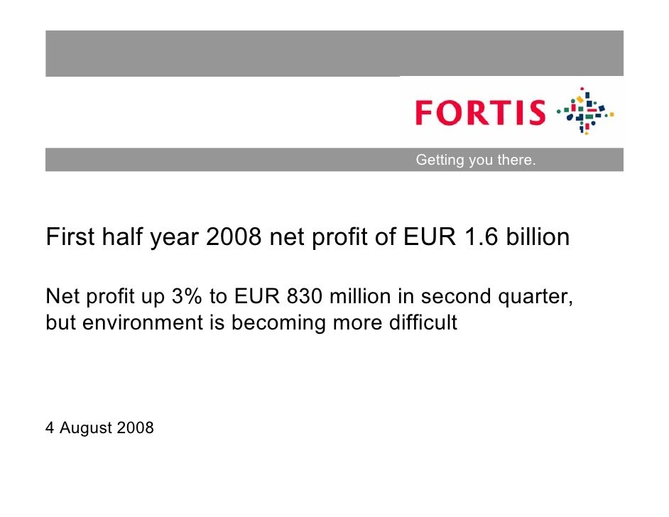 Getting you there.     First half year 2008 net profit of EUR 1.6 billion  Net profit up 3% to EUR 830 million in second q...