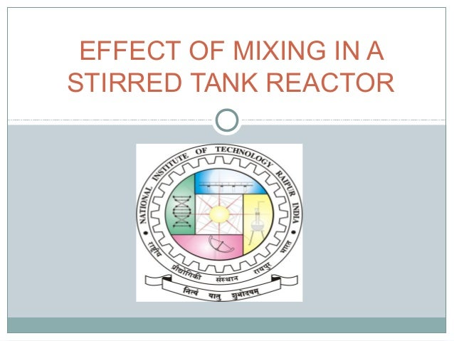 EFFECT OF MIXING IN ASTIRRED TANK REACTOR