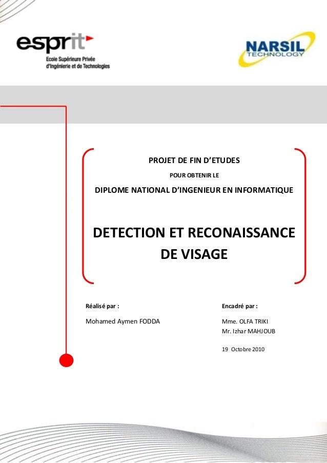 PROJET DE FIN D'ETUDES POUR OBTENIR LE DIPLOME NATIONAL D'INGENIEUR EN INFORMATIQUE DETECTION ET RECONAISSANCE DE VISAGE R...
