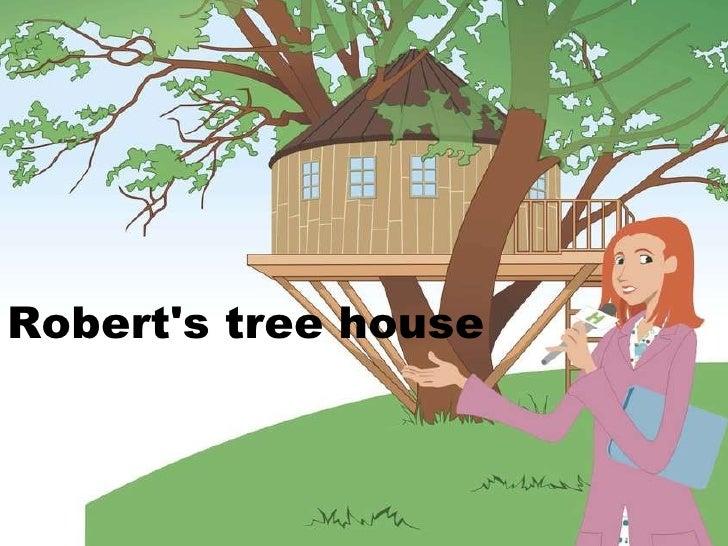 Robert's tree house