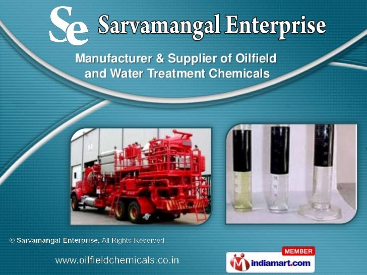 Manufacturer & Supplier of Oilfield and Water Treatment Chemicals