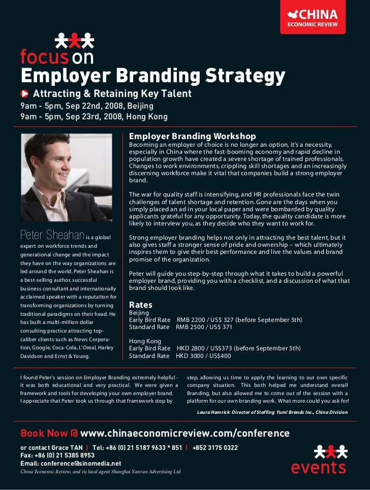 Employer Branding Strategy      Attracting & Retaining Key Talent9am - 5pm, Sep 22nd, 2008, Beijing9am - 5pm, Sep 23rd, 20...
