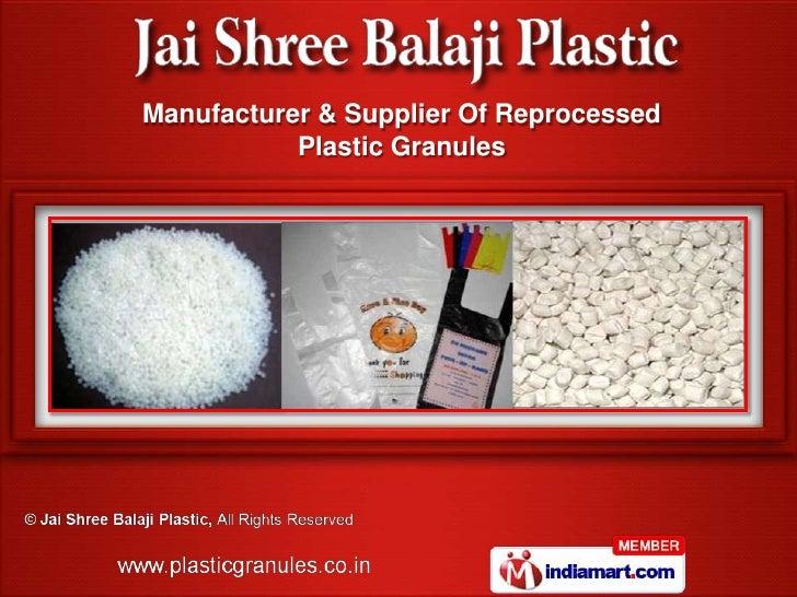Manufacturer & Supplier Of Reprocessed           Plastic Granules