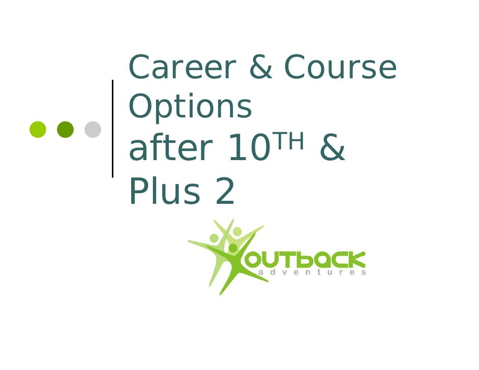 Career & CourseOptionsafter10TH   &Plus 2