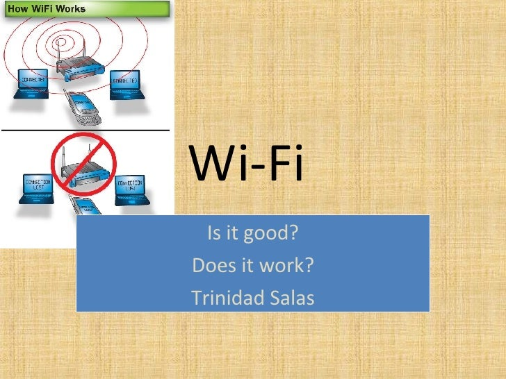 Wi-Fi  Is it good? Does it work? Trinidad Salas