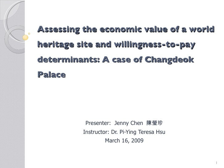 Assessing the economic value of a world heritage site and willingness-to-pay determinants: A case of Changdeok Palace  Pre...