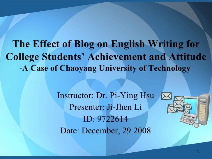 The Effect of Blog on English Writing for College Students' Achievement and Attitude - A Case of Chaoyang University of Te...