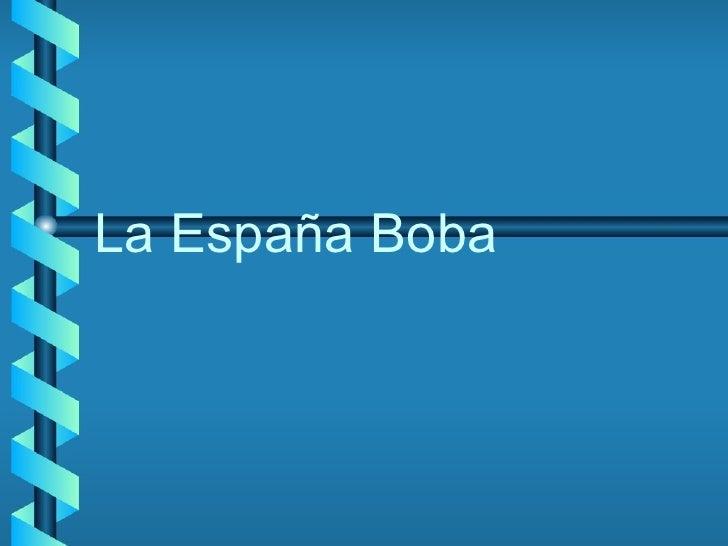 La España Boba