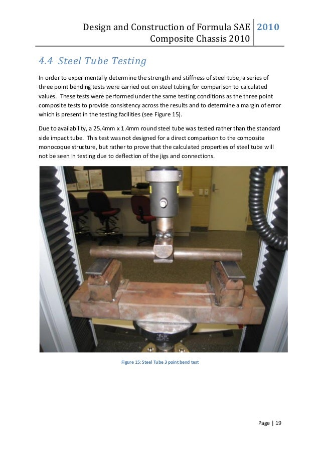 Design and Construction of Formula SAE Composite Chassis 2010 2010 Page | 19 4.4 Steel Tube Testing In order to experiment...