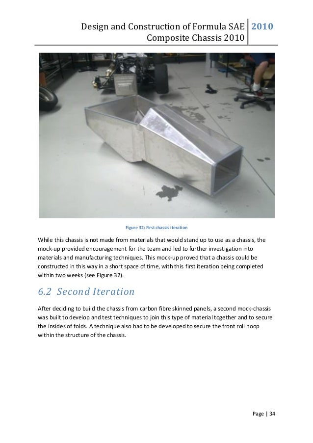 Design and Construction of Formula SAE Composite Chassis 2010 2010 Page | 34 Figure 32: First chassis iteration While this...