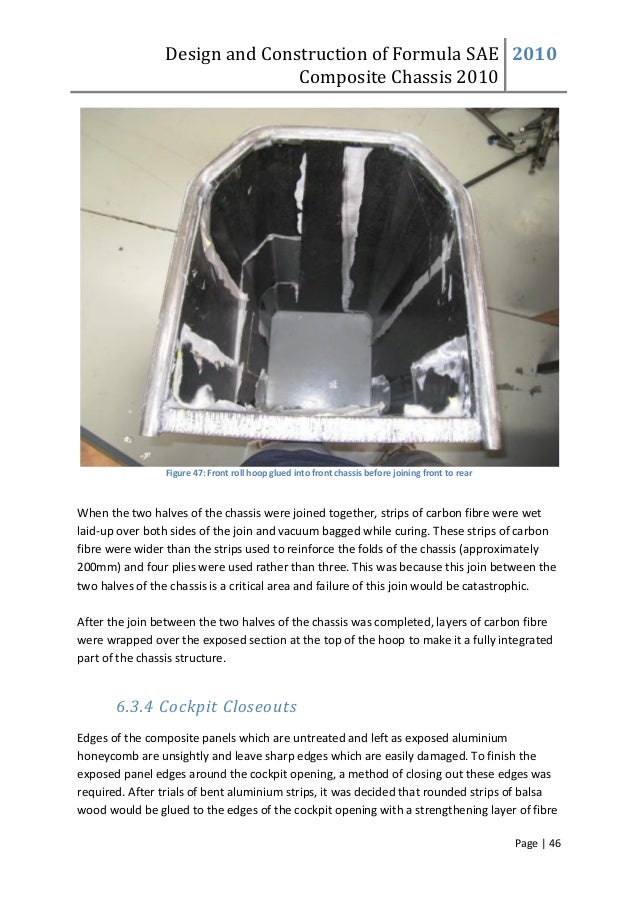 Design and Construction of Formula SAE Composite Chassis 2010 2010 Page | 46 Figure 47: Front roll hoop glued into front c...