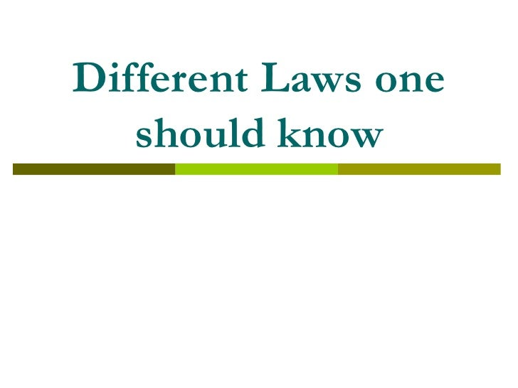 Different Laws one should know