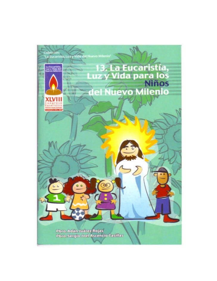 """Colección """"La Eucaristía, Luz y Vida del Nuevo Milenio""""         13. LA EUCARISTÍA, LUZ Y VIDA PARA LOS                    ..."""