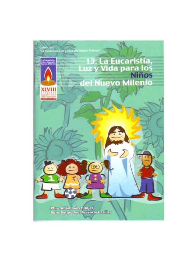 """Niños Colección """"La Eucaristía, Luz y Vida del Nuevo Milenio"""" 13. LA EUCARISTÍA, LUZ Y VIDA PARA LOS NIÑOS DEL NUEVO MILEN..."""