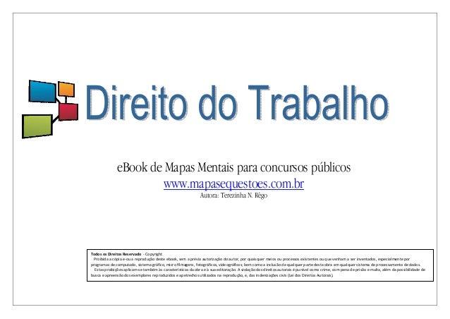 eBook de Mapas Mentais para concursos públicos www.mapasequestoes.com.br Autora: Terezinha N. Rêgo TodososDireitosR...