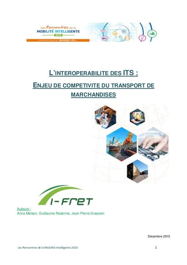 Les Rencontres de la Mobilité Intelligente 2016 1 L'INTEROPERABILITE DES ITS : ENJEU DE COMPETIVITE DU TRANSPORT DE MARCHA...