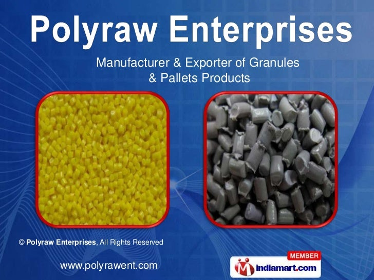 Manufacturer & Exporter of Granules                              & Pallets Products© Polyraw Enterprises, All Rights Reser...