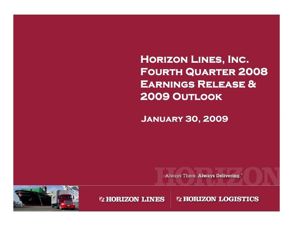 Horizon Lines, Inc. Fourth Quarter 2008 Earnings Release & 2009 Outlook  January 30, 2009