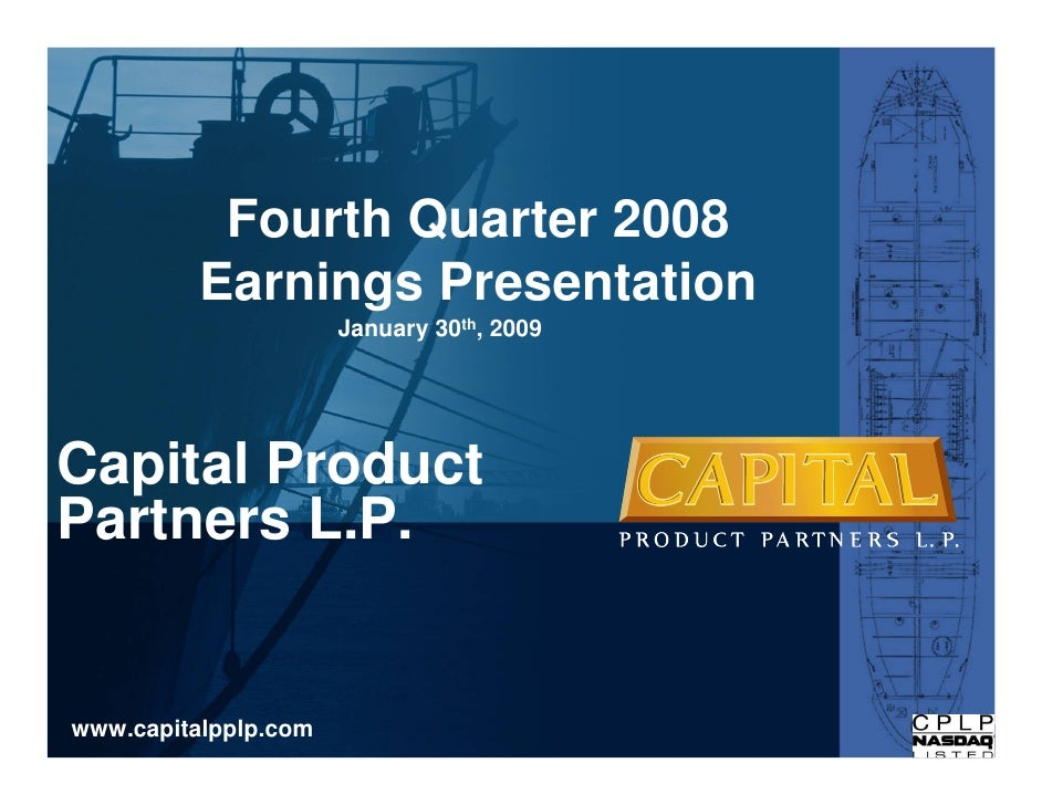 Fourth Quarter 2008           Earnings Presentation                       January 30th, 2009     Capital Product Partners ...