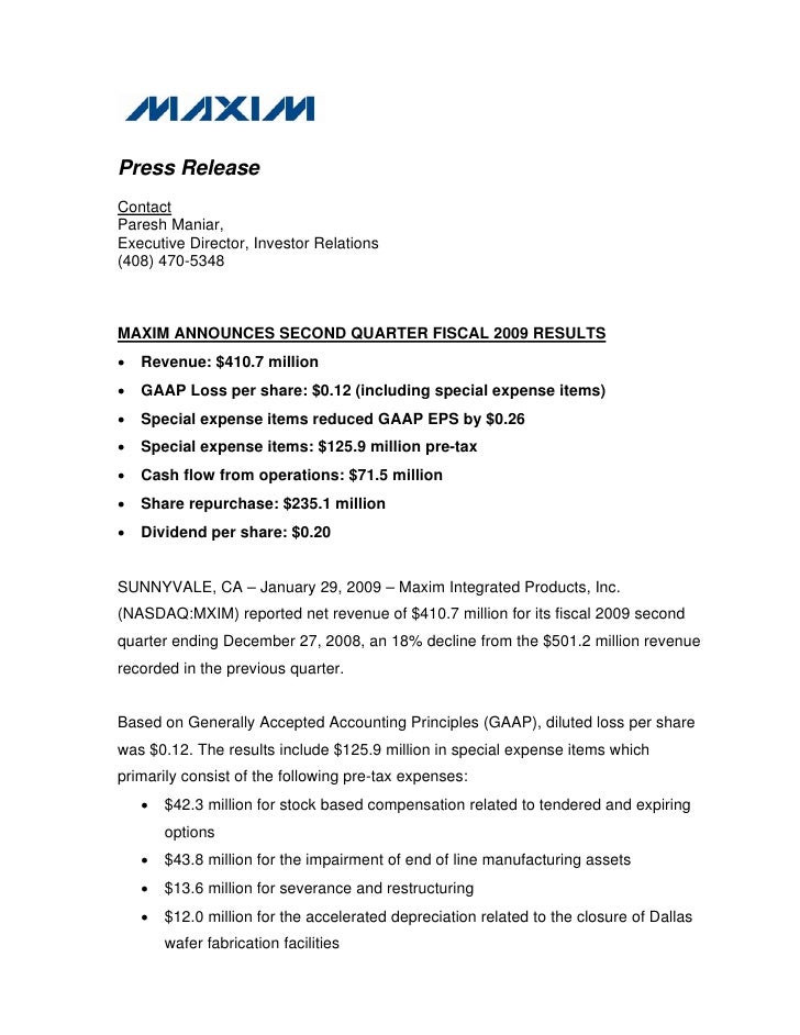 Press Release Contact Paresh Maniar, Executive Director, Investor Relations (408) 470-5348    MAXIM ANNOUNCES SECOND QUART...