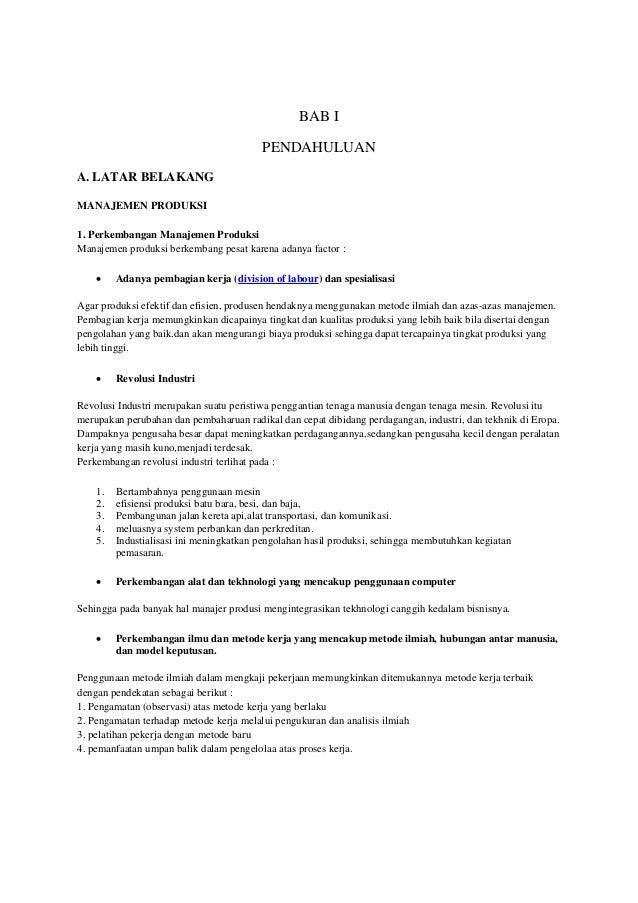 BAB I PENDAHULUAN A. LATAR BELAKANG MANAJEMEN PRODUKSI 1. Perkembangan Manajemen Produksi Manajemen produksi berkembang pe...