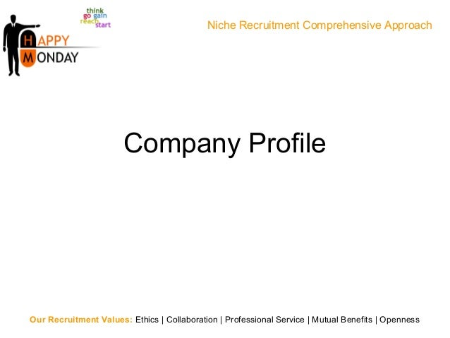 Company ProfileOur Recruitment Values: Ethics | Collaboration | Professional Service | Mutual Benefits | OpennessNiche Rec...