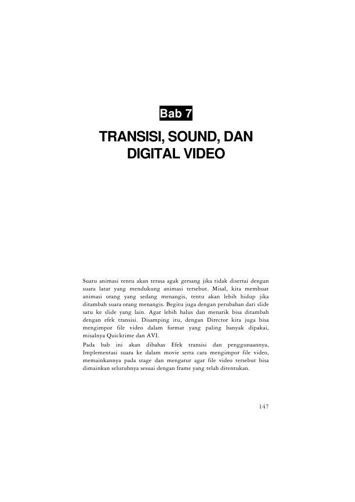Bab 7      TRANSISI, SOUND, DAN         DIGITAL VIDEOSuatu animasi tentu akan terasa agak gersang jika tidak disertai deng...