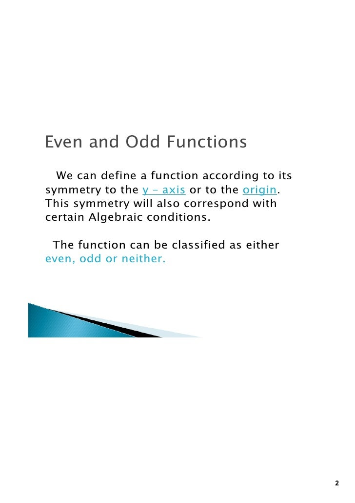 even and odd functions Source code in c programming to check whether a number entered by user is odd or even.