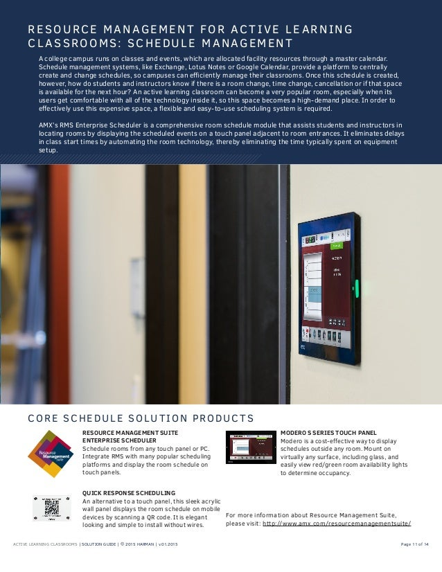 ACTIVE LEARNING CLASSROOMS | SOLUTION GUIDE | © 2015 HARMAN | v.01.2015 Page 11 of 14 A college campus runs on classes and...