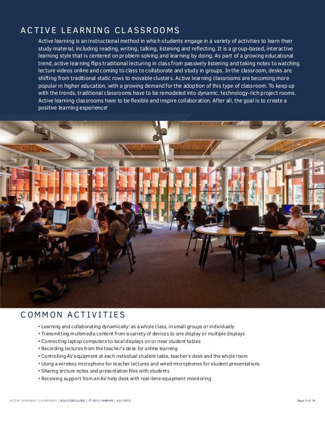 ACTIVE LEARNING CLASSROOMS | SOLUTION GUIDE | © 2015 HARMAN | v.01.2015 Page 2 of 14 Active learning is an instructional m...