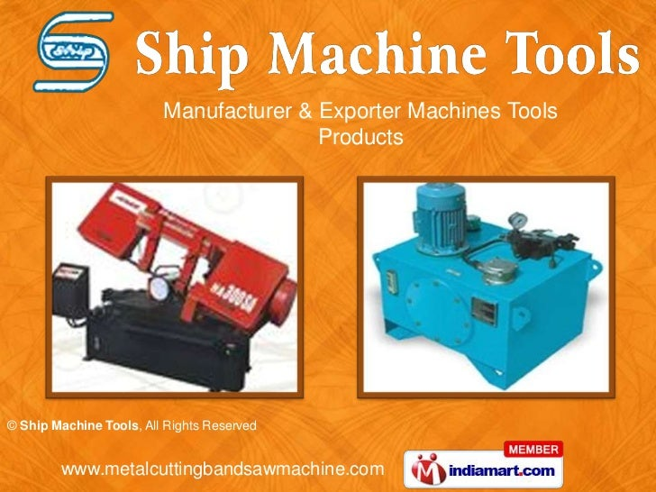 Manufacturer & Exporter Machines Tools                                        Products© Ship Machine Tools, All Rights Res...