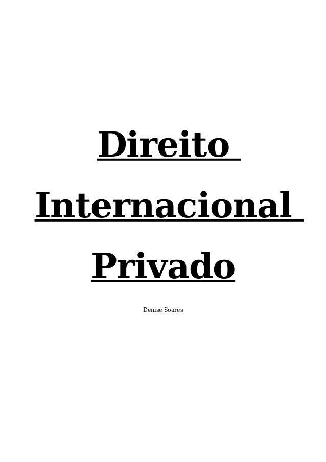 Direito Internacional Privado Denise Soares