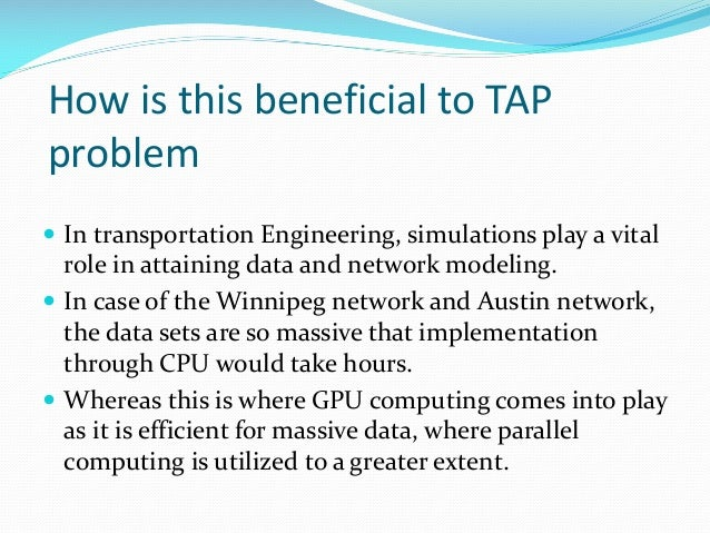 How is this beneficial to TAP problem  In transportation Engineering, simulations play a vital role in attaining data and...