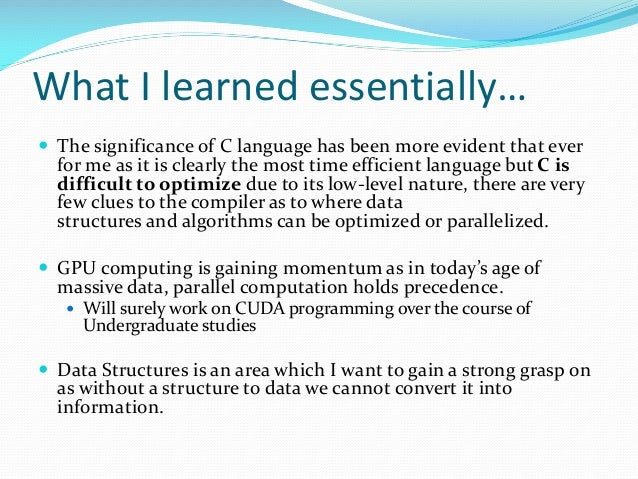 What I learned essentially…  The significance of C language has been more evident that ever for me as it is clearly the m...