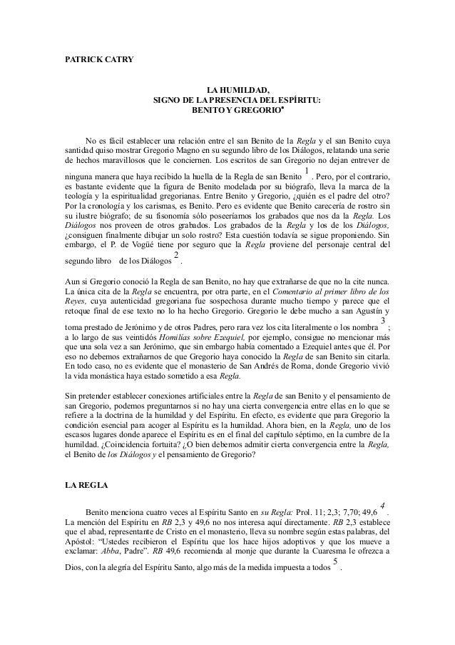 PATRICK CATRYLA HUMILDAD,SIGNO DE LA PRESENCIA DEL ESPÍRITU:BENITO Y GREGORIO∗No es fácil establecer una relación entre el...