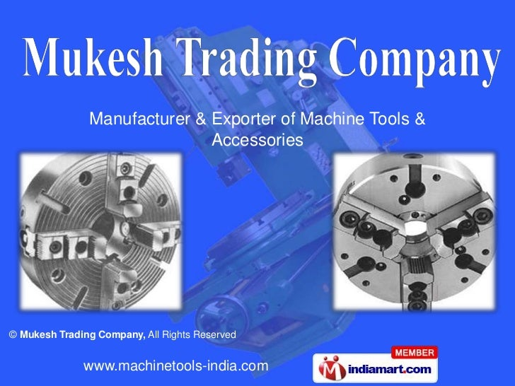 Manufacturer & Exporter of Machine Tools &                              Accessories© Mukesh Trading Company, All Rights Re...