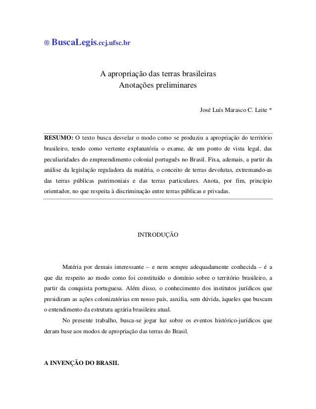 ® BuscaLegis.ccj.ufsc.br A apropriação das terras brasileiras Anotações preliminares José Luís Marasco C. Leite * RESUMO: ...